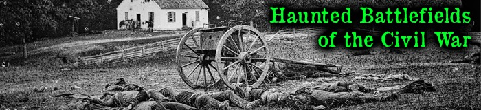 Haunted battlefields of the civil war